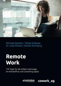 Remote Work – 116 Tipps für die Arbeit im Home-Office und Coworking-Space (cowork AG 2020)