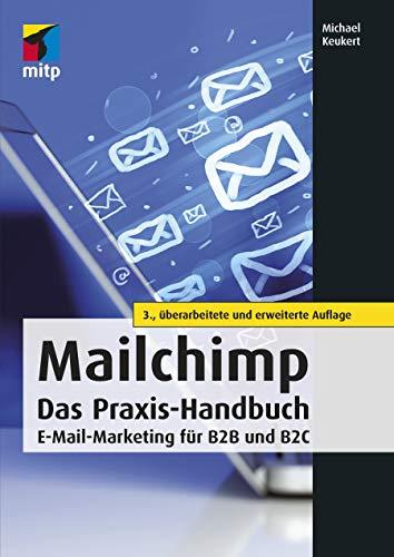 Mailchimp Das Praxis-Handbuch - E-Mail-Marketing für B2B und B2C